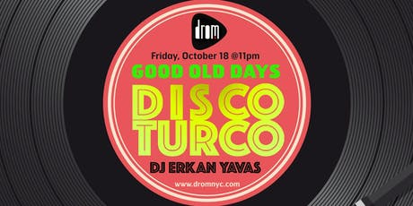 Disco Turco: Good Old Days tickets