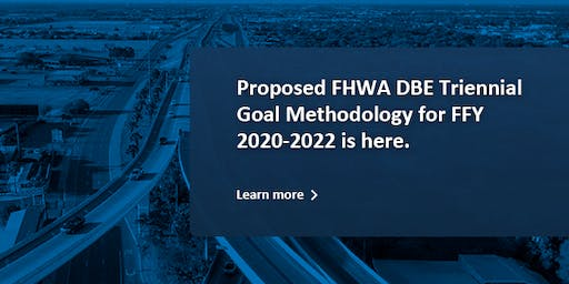 2020 DBE Goal Methodology Public Outreach Meetings