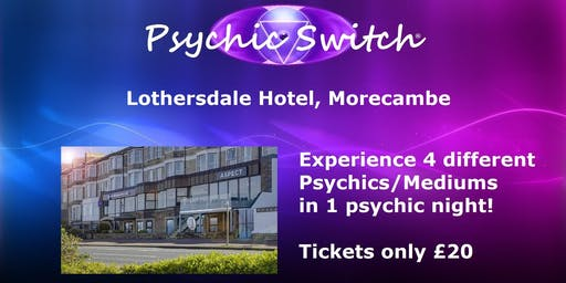 Psychic Switch - Morecambe