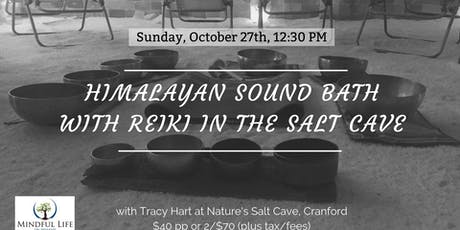 Himalayan Sound Bath with Reiki in the Salt Cave with Tracy Hart-12:30 tickets