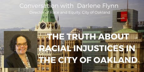 The Truth About Racial Injustices in The City of Oakland tickets