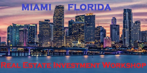 Free Real Estate Investing and Business Development Workshop in Miami
