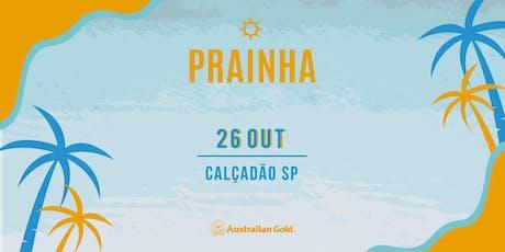 Prainha by Australian Gold #VaiTerPrainha ingressos