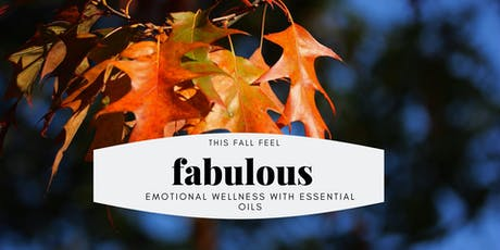 Feel Fabulous with Essential Oils for Emotional Wellness  tickets