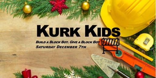 Kurk Kids Holiday Build: Build a Block Bot. Give a Block Bot.