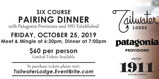Tailwater Lodge - 6 Course Pairing Dinner with Patagonia Provisions & 1911