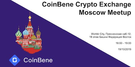 CoinBene Russia Crypto Exchange Moscow Meetup tickets