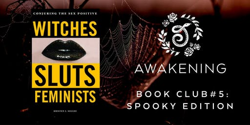Awakening Book Club #5: Witches, Sluts, Feminists
