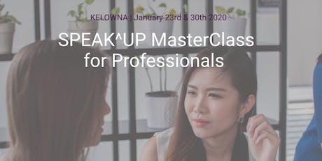 SPEAK^UP MasterClass for Professionals Kelowna tickets