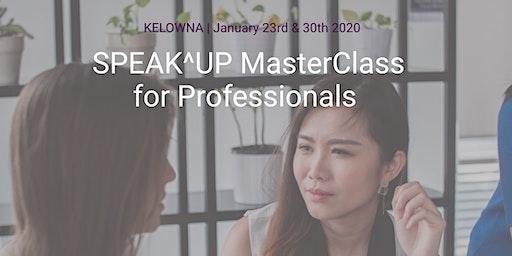 SPEAK^UP MasterClass for Professionals Kelowna