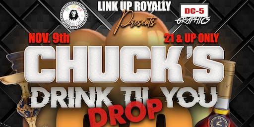 CHUCK'S DRINK TILL YOU DROP 30TH BIRTHDAY BASH!!!