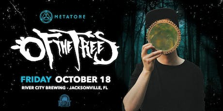 Metatone Presents: Of The Trees @ River City Brewing tickets
