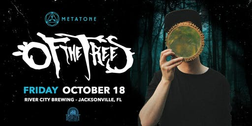 Metatone Presents: Of The Trees @ River City Brewing