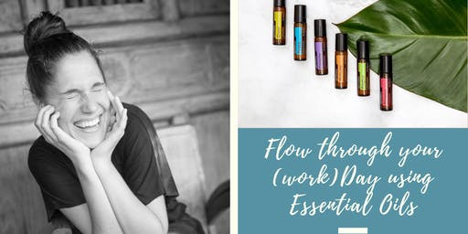 Flow through your day with Essential Oils
