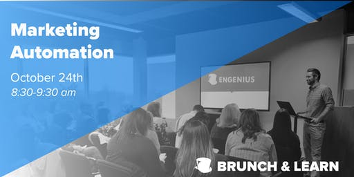 Engenius Brunch & Learn: Marketing Automation