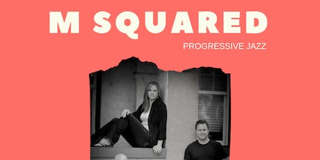 Live Music: M Squared tickets