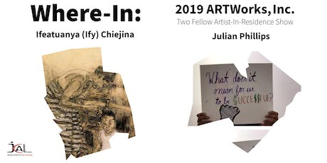 Where-In: ARTWorks, Inc. Two Fellow Artist-in-Residence Show Reception tickets
