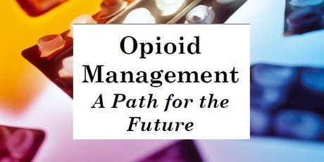 Opioid Management: A Path for the Future tickets