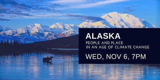 Alaska: People and Place in an Age of Climate Change