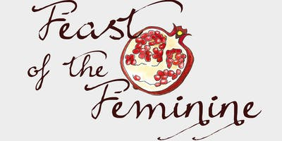 Copy of Feast of the Feminine