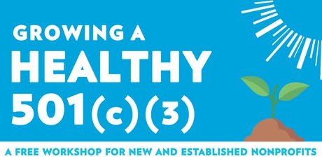 Growing a Healthy 501(c)(3): A Free Workshop for Nonprofits tickets
