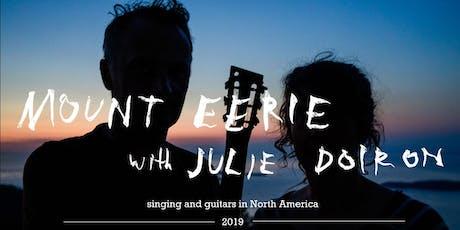 Mount Eerie + Julie Doiron tickets