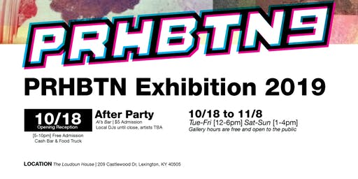 PRHBTN Exhibition 2019 Opening Reception