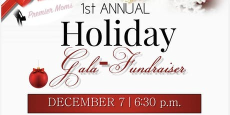 Premier Moms' 1st Annual Holiday Gala-Fundraiser tickets