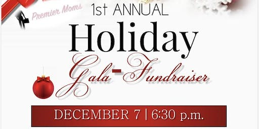 Premier Moms' 1st Annual Holiday Gala-Fundraiser