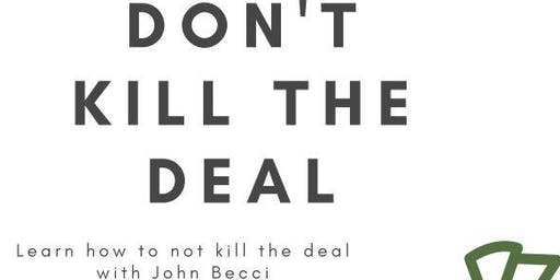 Don't Kill the Deal with John Becci