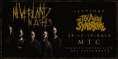 NEVERLAND IN ASHES + THE TEX AVERY SYNDROME - Köln // MTC