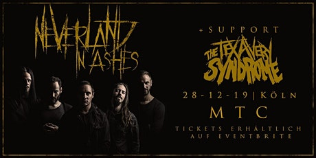 NEVERLAND IN ASHES + THE TEX AVERY SYNDROME + SHELLZ - Köln // MTC Tickets