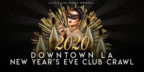 2020 Downtown Los Angeles New Years Eve Club Crawl tickets
