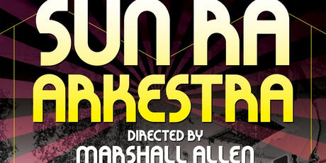 Sun Ra Arkestra directed by Marshall Allen tickets