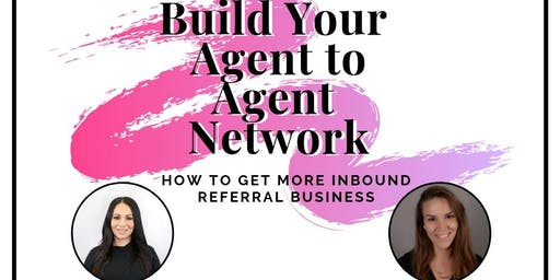 How to Build Your Agent to Agent Referral Network!!