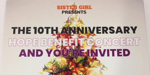SISTER GIRL HOPE BENEFIT CONCERT-10TH YEAR ANNIVERSARY