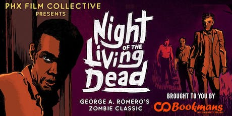 """PHX Film Collective presents """"Night of the Living Dead"""" tickets"""