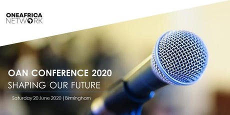 One Africa  Network (OAN) Conference 2020 - Shaping Our Future tickets