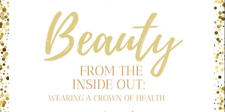 Beauty From the Inside Out: Wearing a Crown of Health tickets
