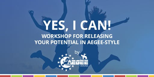 YES, I CAN! Workshop for releasing your potential in AEGEE-style