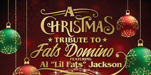"""A Christmas Tribute to Fats Domino featuring Al 'Lil Fats"""" Jackson"""