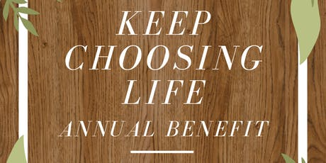Keep Choosing Life Annual Benefit tickets