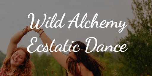Wild Alchemy ~ Shaking Medicine, Ecstatic Dance and Soundbath