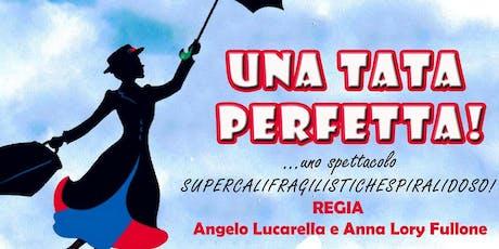 UNA TATA PERFETTA!... uno spettacolo SUPERCALIFRAGILISTICHESPIRALIDOSO! biglietti