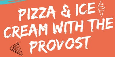 Pizza & Ice Cream with the Provost