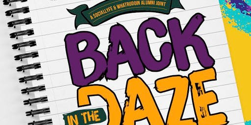 """Back In The DAZE"" The Official Alumni After Party"