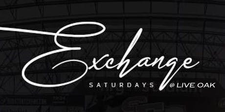 Exchage Saturdays at Live Oak for tables TxT 346.404.5060 tickets