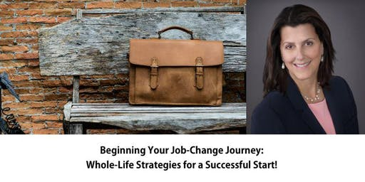Your Job-Change Journey: Whole-Life Strategies for a Successful Start!
