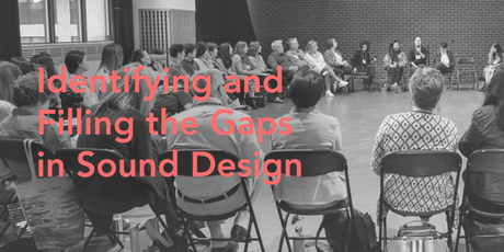 Identifying and Filling the Gaps in Sound Design tickets
