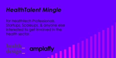 health design X amplaffy36: HealthTalent Mingle